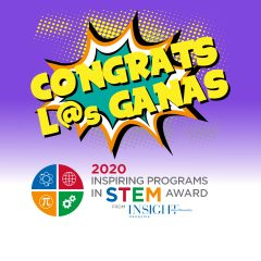 The University of Illinois Chicago's L@s GANAS (Latin@s Gaining Access to Networks for Advancement in Science initiative) has been named a recipient of INSIGHT Into Diversity magazine's 2020 Inspiring Programs in STEM Award.
